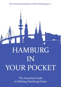 Hamburg in Your Pocket - The Essential Guide to Making Hamburg Home - American Women's Club of Hamburg