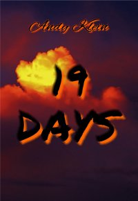 19 DAYS - A thriller full of mysteries... - Andy Klein