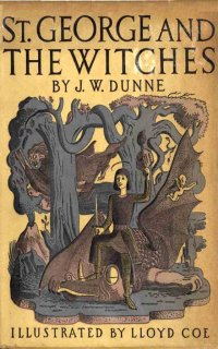 St. George and the Witches - J. W. Dunne