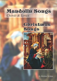 Mandolin Songs - Christmas Songs - Chords & Lyrics - Bettina Schipp, Linzer Notenladen
