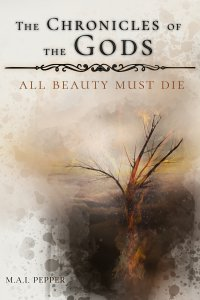 The Chronicles of the Gods - All Beauty Must Die - Marry-Anne Idony Pepper
