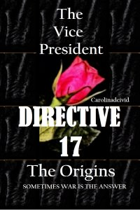 The Vice President Directive 17 The Origins - Carolinadeivid .