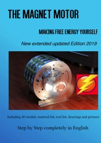 The Magnet Motor - Making Free Energy Yourself Edition 2019 - Patrick Weinand-Diez, Sonja Weinand