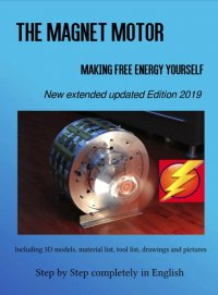 The Magnet Motor - Making Free Energy Yourself Edition 2019 - Sonja Weinand, Patrick Weinand-Diez