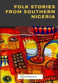 Folk Stories from Southern Nigeria - Various Authors