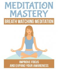Breath Watching Meditation - Improve Focus and expand your Awareness - Jato Baur