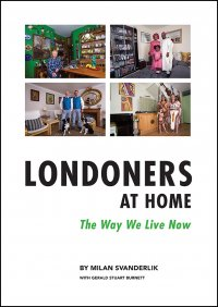 Londoners at Home: - The Way We Live Now - Milan Svanderlik, Gerald S  Burnett