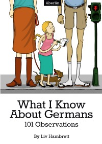 What I Know About Germans - Liv Hambrett